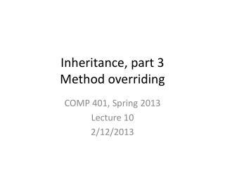 Inheritance, part 3 Method overriding