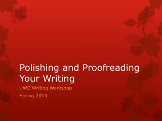 Polishing and Proofreading Your Writing