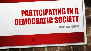 Participating in A Democratic Society