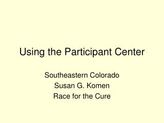 Using the Participant Center