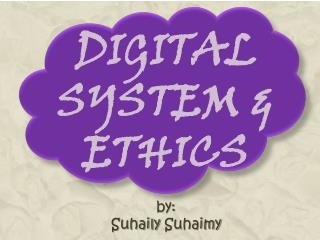 digital  SYSTEM  & Ethics