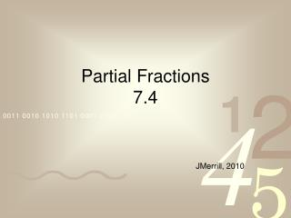 Partial Fractions 7.4