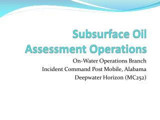 Subsurface Oil Assessment Operations