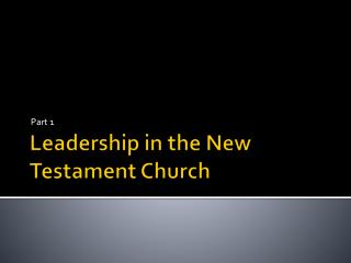 Leadership in the New Testament Church