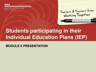 Students participating in their Individual Education Plans (IEP)
