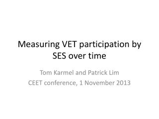 Measuring VET participation by SES over time