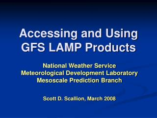 Accessing and Using GFS LAMP Products