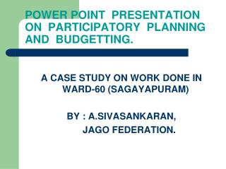 POWER POINT  PRESENTATION ON  PARTICIPATORY  PLANNING AND  BUDGETTING.
