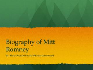 Biography of Mitt Romney