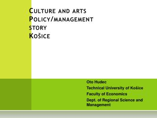 Culture  and  arts Policy / management story Košice