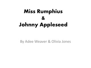 Miss  Rumphius &  Johnny Appleseed