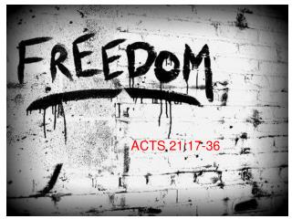 ACTS 21:17-36