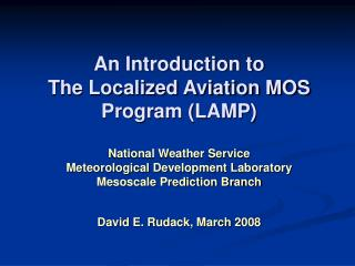 An Introduction to The Localized Aviation MOS Program LAMP  National Weather Service Meteorological Development Laborato