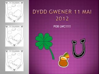 DYDD GWENER 11  MAi  2012