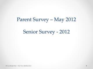 Parent Survey � May 2012 Senior Survey - 2012