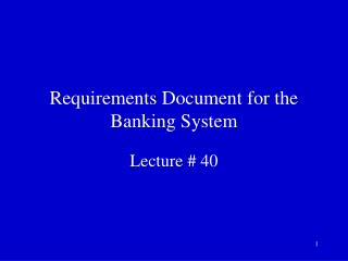 Requirements Document for the Banking System