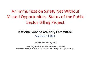 National Vaccine Advisory Committee September 14, 2011 Lance E  Rodewald , MD