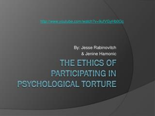 The Ethics of Participating in Psychological Torture
