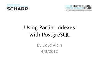 Using Partial Indexes with  PostgreSQL