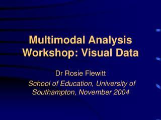 Multimodal Analysis Workshop: Visual Data