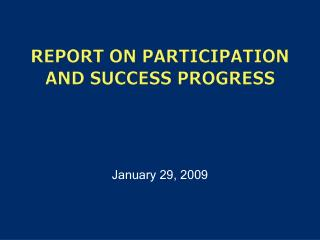 Report on Participation and Success Progress