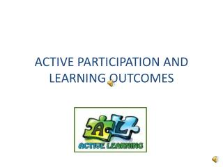ACTIVE PARTICIPATION AND LEARNING OUTCOMES