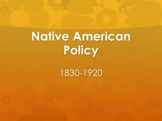 Native American Policy