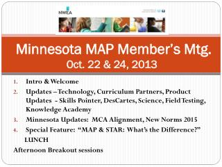 Minnesota MAP Member's Mtg.     Oct. 22 & 24, 2013