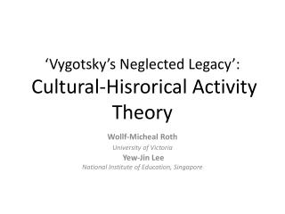 ' Vygotsky's  Neglected Legacy': Cultural- Hisrorical  Activity Theory
