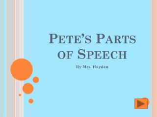 Pete�s Parts  of Speech