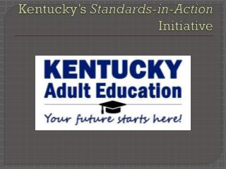 Kentucky's  Standards-in-Action  Initiative