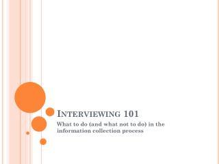 Interviewing 101
