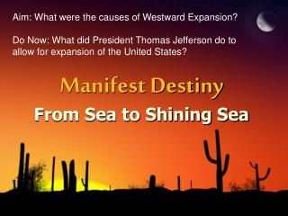 Manifest Destiny From Sea to Shining Sea