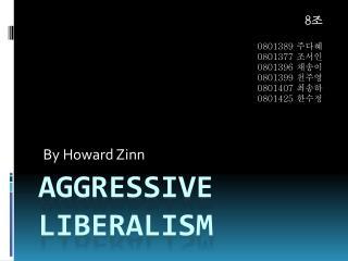 AGGRESSIVE  LIBERALISM