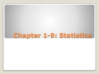 Chapter 1-9: Statistics