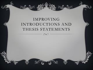 Improving introductions and thesis statements