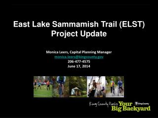 East  Lake Sammamish Trail (ELST ) Project Update  Monica Leers, Capital Planning Manager