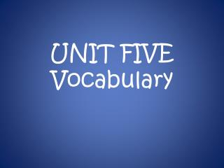 UNIT FIVE Vocabulary