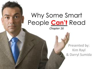 Why Some Smart People  Can�t  Read Chapter 16