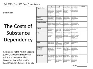 The Costs of Substance Dependency