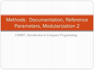 Methods:  Documentation, Reference Parameters, Modularization 2