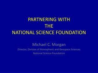 PARTNERING WITH  THE NATIONAL SCIENCE FOUNDATION