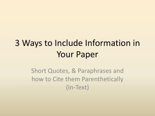 3 Ways to Include Information in  Your Paper