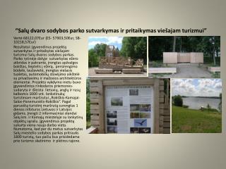 """""""Salų dvaro sodybos parko sutvarkymas ir pritaikymas viešajam turizmui"""""""