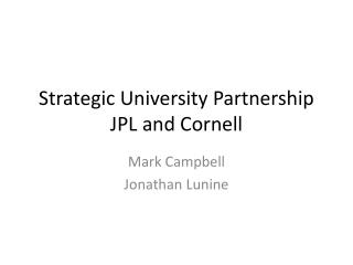 Strategic University Partnership JPL and Cornell