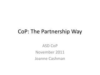 CoP : The Partnership Way