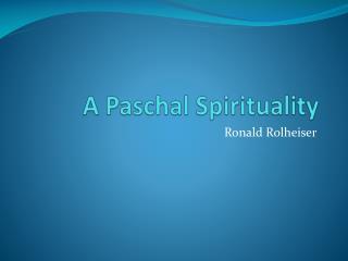A Paschal Spirituality