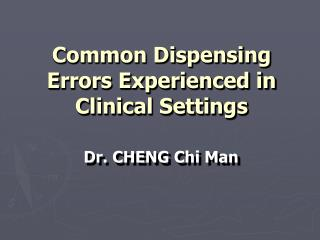 Common Dispensing Errors Experienced in Clinical Settings