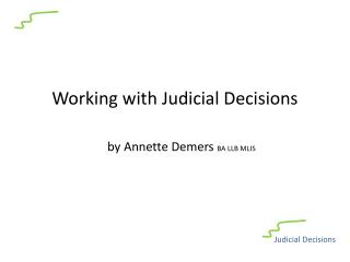 Working with Judicial Decisions by Annette Demers  BA LLB MLIS