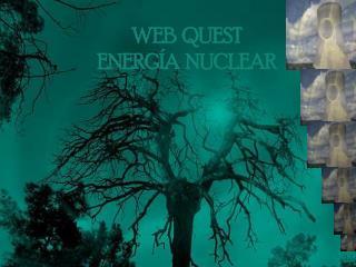 WEB  QUEST ENERGÍA  NUCLEAR